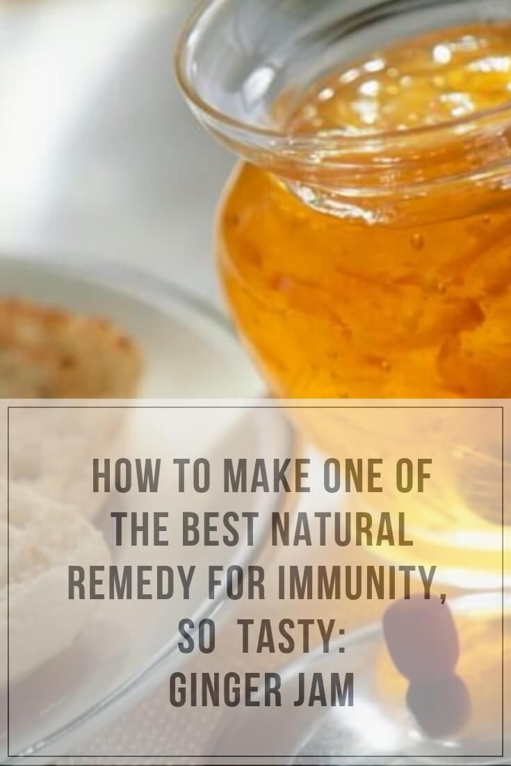 How to make one of the best natural remedy for immunity, so tasty: Ginger Jam - #naturalcures