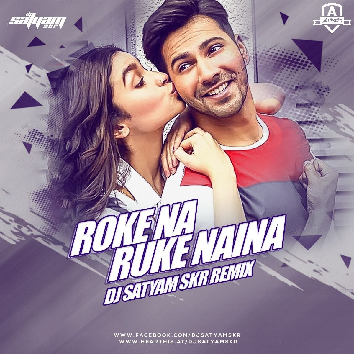 Roke Na Ruke Naina (Remix) – DJ Satyam SKR | All Best Djs | Dj remix