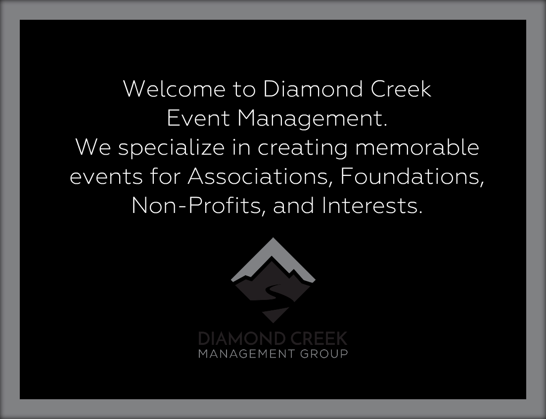 to Diamond Creek Event Management, we specialize