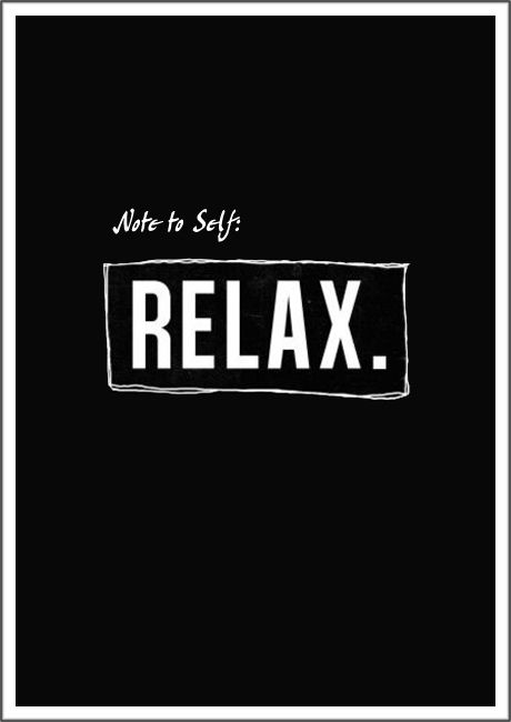 Quote Note To Self RELAX Anonymous LifeQuote Gorgeous Anonymous Quotes About Life