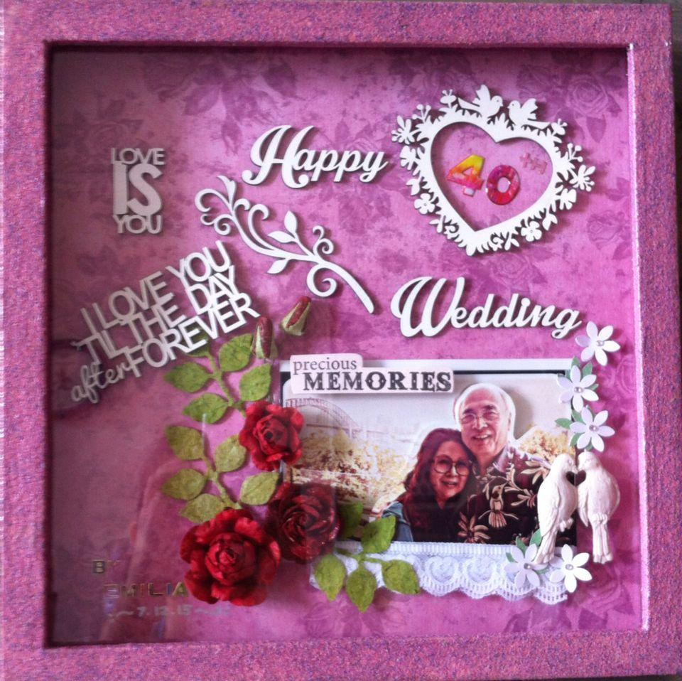 My scarpbook... Happy 40 th wedding anniversary, auntie