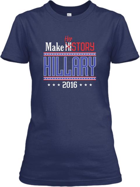 Hillary 2016 Make HER Story T shirt