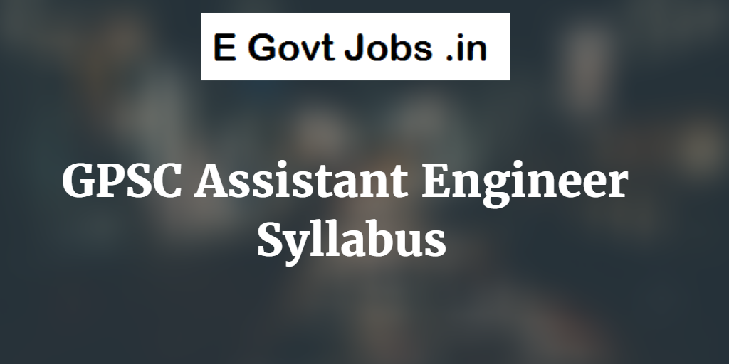 GPSC Assistant Engineer Syllabus Gujarat AE Civil Class II