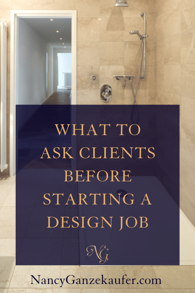 Questions To Ask Clients Before You Start Your Interior Design Job Nancy Ganzekaufer In 2020 Interior Design Jobs Design Jobs Interior Design Business