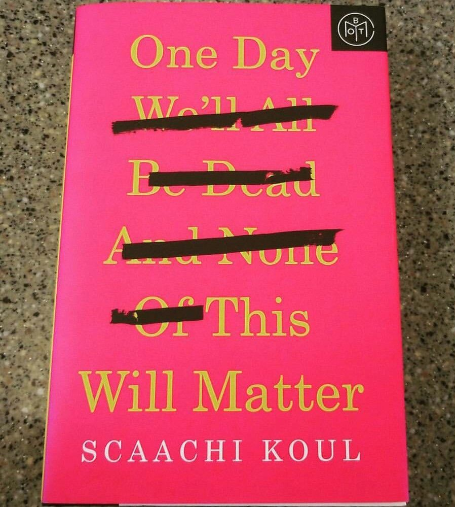 One Day This Will All Matter Book By Saachi Koul Book Cover