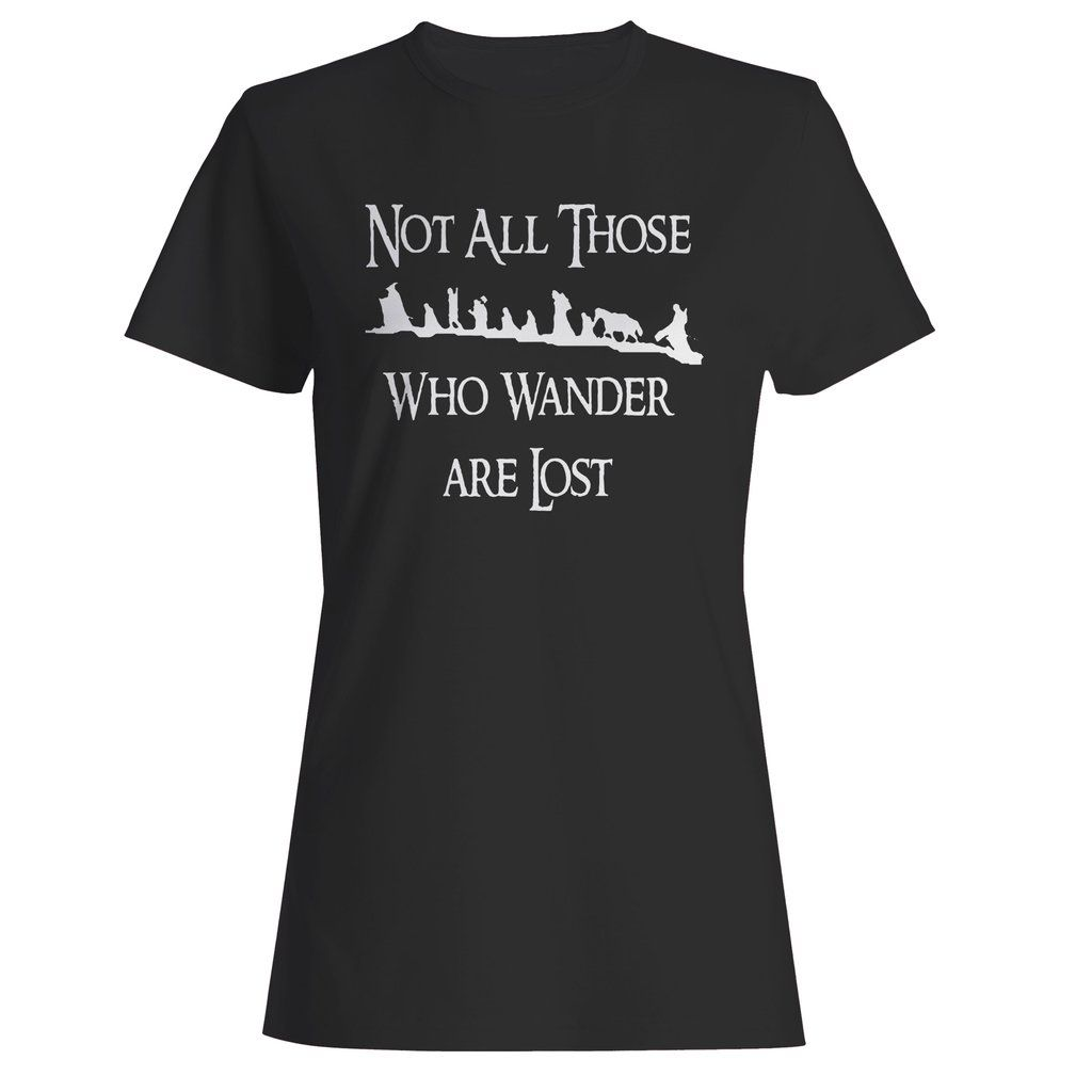 Not All Thos Who Wander Are Lost Lord Of The Rings Hobbit Movie Retro Woman S T Shirt T Shirts For Women Shirts T Shirt
