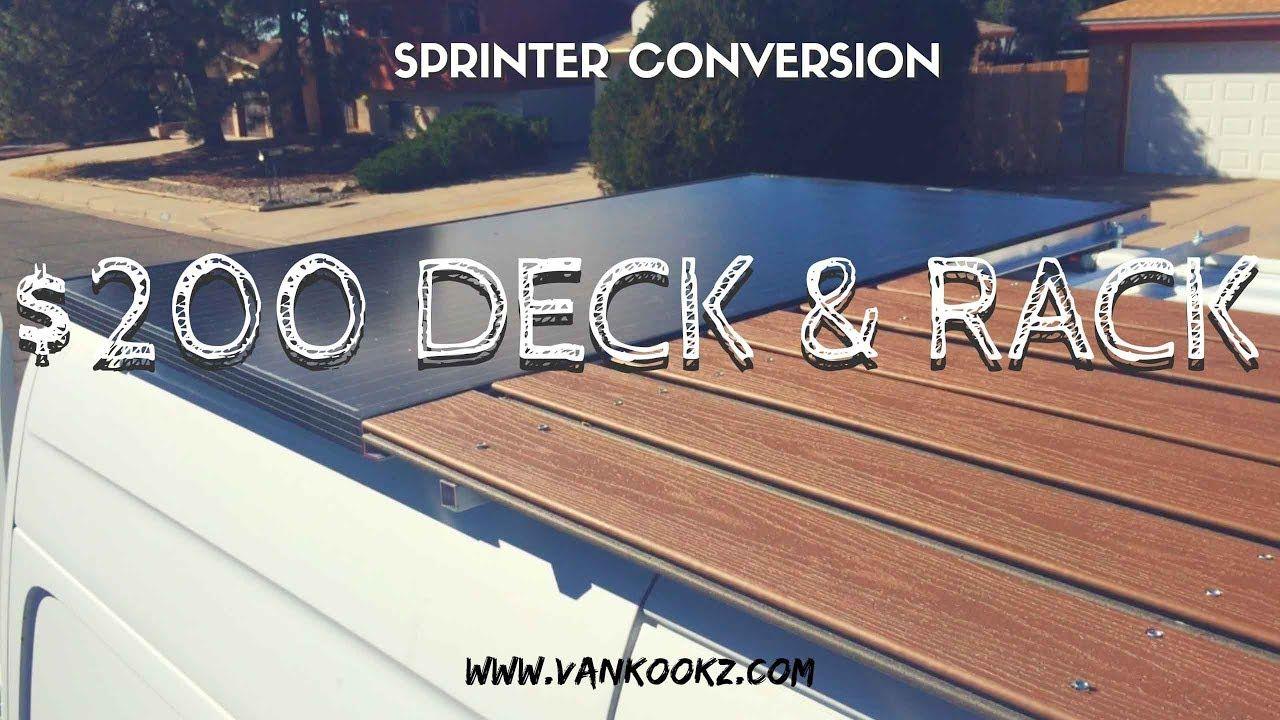 Sprinter Van Diy 200 Roof Rack And Deck Vanlife Hack Van Roof Racks Roof Rack Van Life