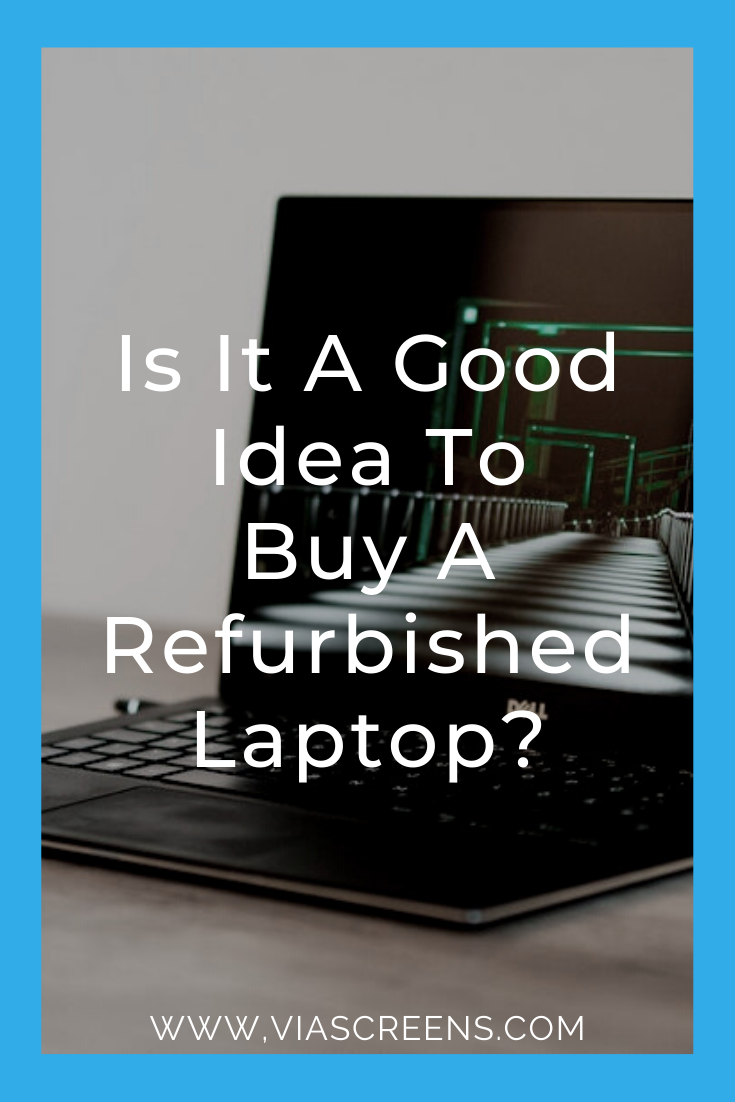Is It A Good Idea To Buy A Refurbished Laptop Laptop Refurbished Laptops Stuff To Buy