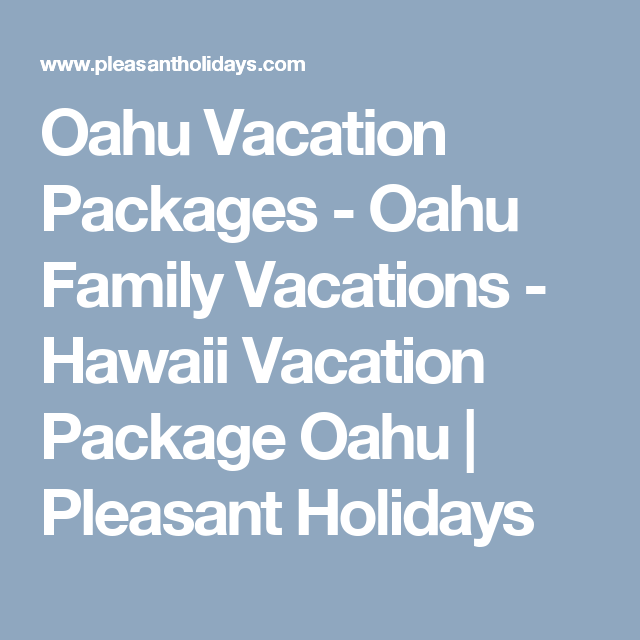 Oahu Vacation Packages