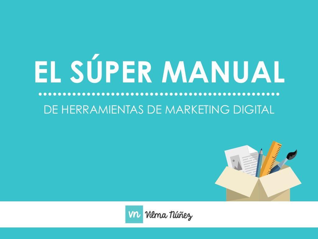 Herramientas de marketing online (analítica, gestión, redes sociales y más) de Vilma Núñez. Realmente interesante.