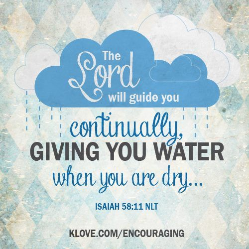 The Lord Will Guide You Continually Http Www Klove Com Ministry Encouraging Word