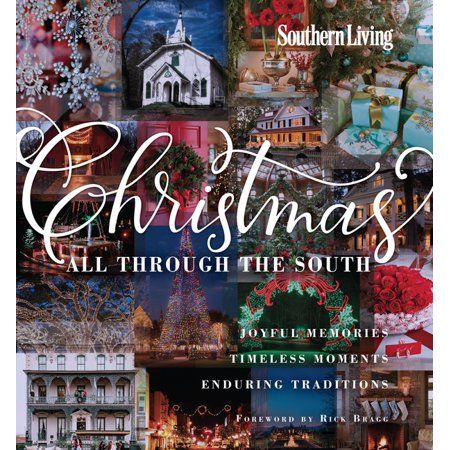 Southern Living 2021 Southern Living® Christmas Cookbook Southern Living Christmas All Through The South Joyful Memories Timeless Moments Enduring Traditions Hardcover Walmart Com In 2021 Southern Living Christmas Southern Christmas Christmas Dinner Menu
