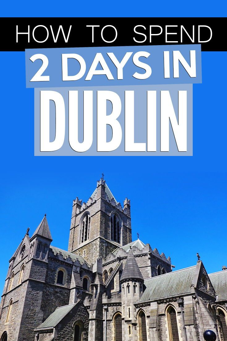 How to Spend 2 Days in Dublin's Historic Center for Cheap