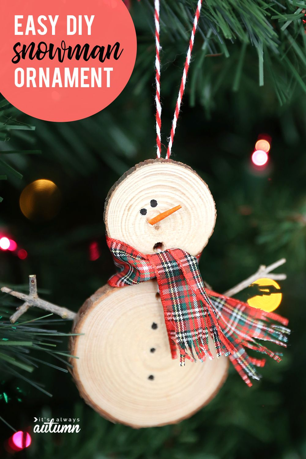 Make An Easy Wood Slice Snowman Christmas Ornament It S Always Autumn Diy Christmas Ornaments Easy Christmas Crafts Diy Diy Christmas Ornaments