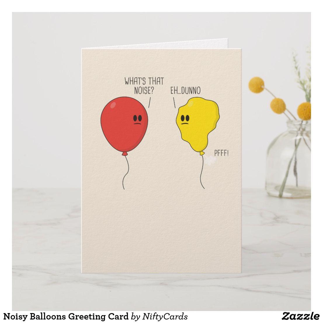 Noisy Balloons Greeting Card Zazzle Co Uk Cards Funny Birthday Cards Birthday Card Puns