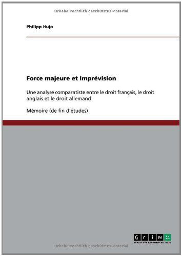 Force majeure et Imprévision (French Edition) by Philipp Hujo. $88.90. Publisher: GRIN Verlag (November 9, 2009). Publication: November 9, 2009