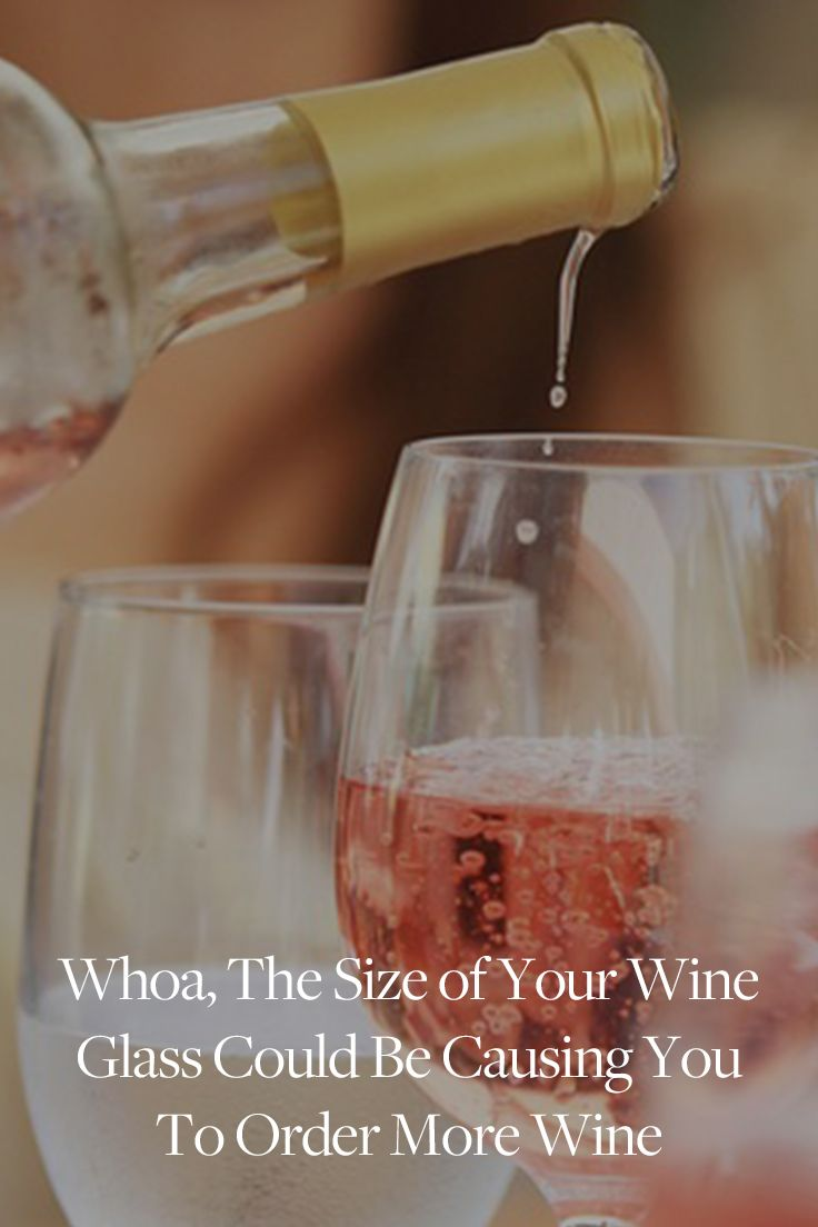 Whoa, the Size of Your Wine Glass Could Be Causing You to Order More Wine