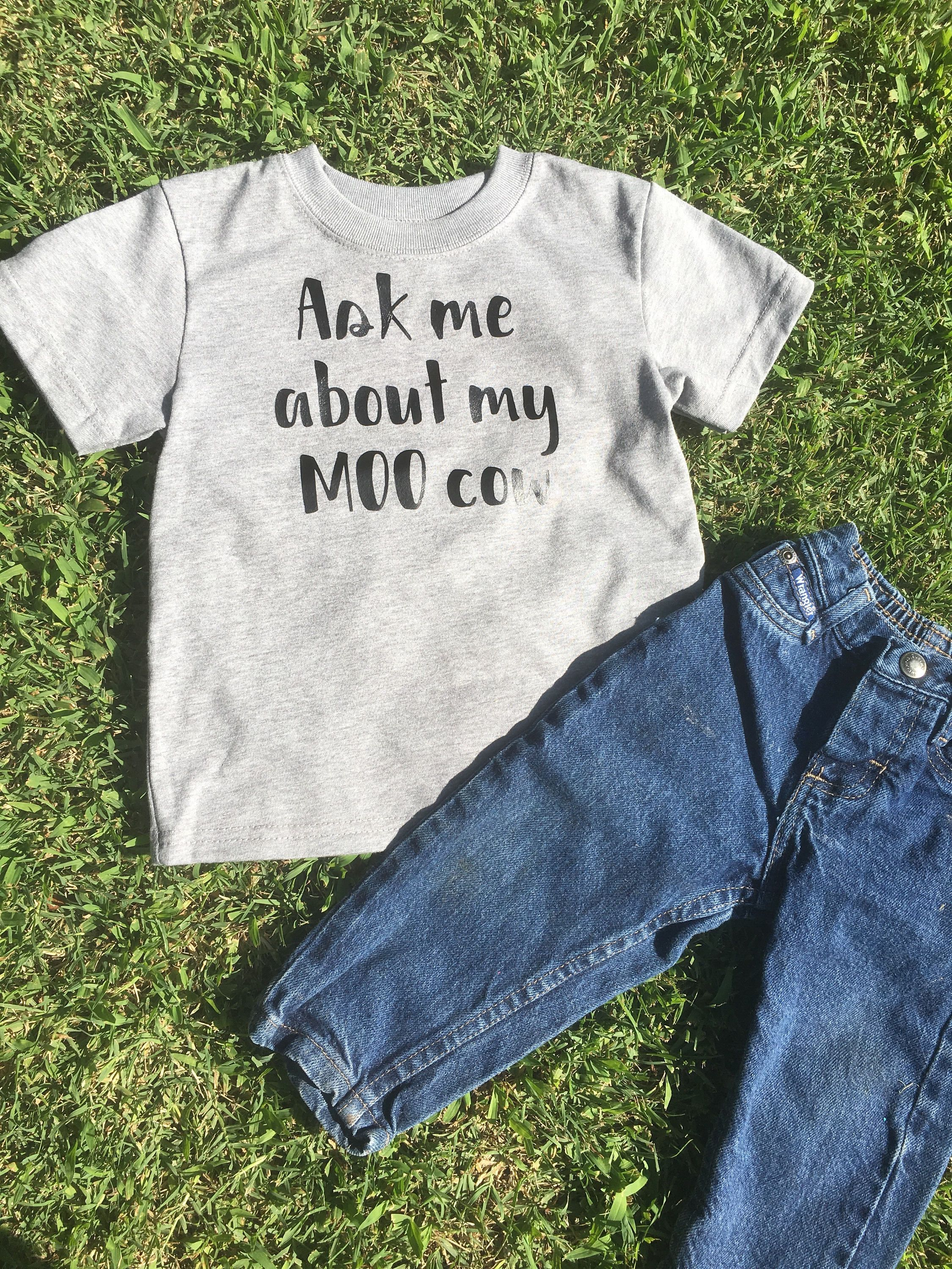 Ask me about my MOO cow! Kids shirt, infant shirt. Cow