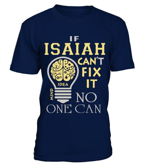 # ISAIAH CAN NOT FIX NO ONE CAN .  ISAIAH CAN NOT FIX NO ONE CAN  A GIFT FOR THE SPECIAL PERSON  It's a unique tshirt, with a special name!   HOW TO ORDER:  1. Select the style and color you want:  2. Click Reserve it now  3. Select size and quantity  4. Enter shipping and billing information  5. Done! Simple as that!  TIPS: Buy 2 or more to save shipping cost!   This is printable if you purchase only one piece. so dont worry, you will get yours.   Guaranteed safe and secure checkout via…
