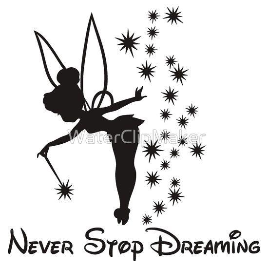 never stop dreaming tinkerbell disney pinterest