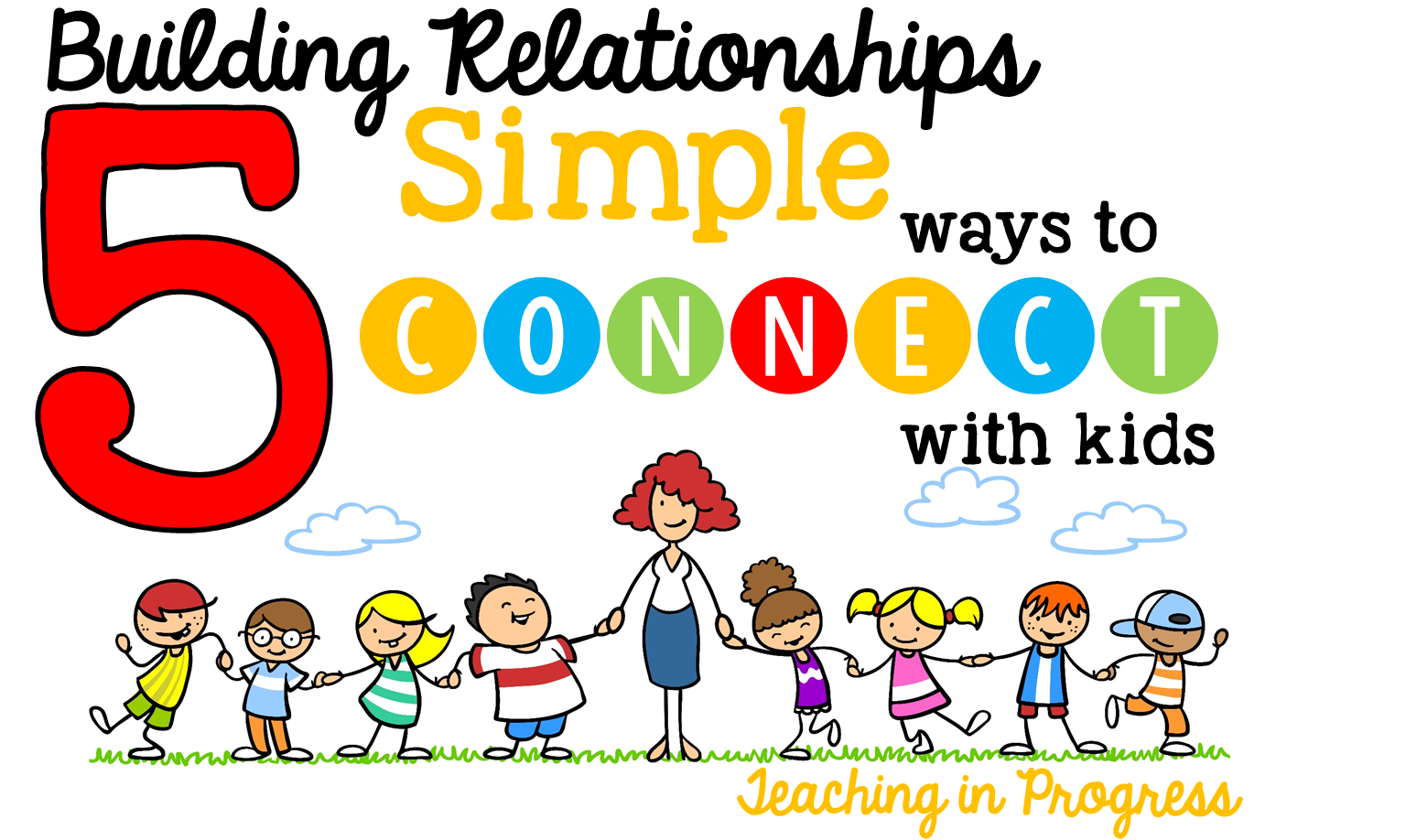 5 Simple Ways To Connect With Students And Build