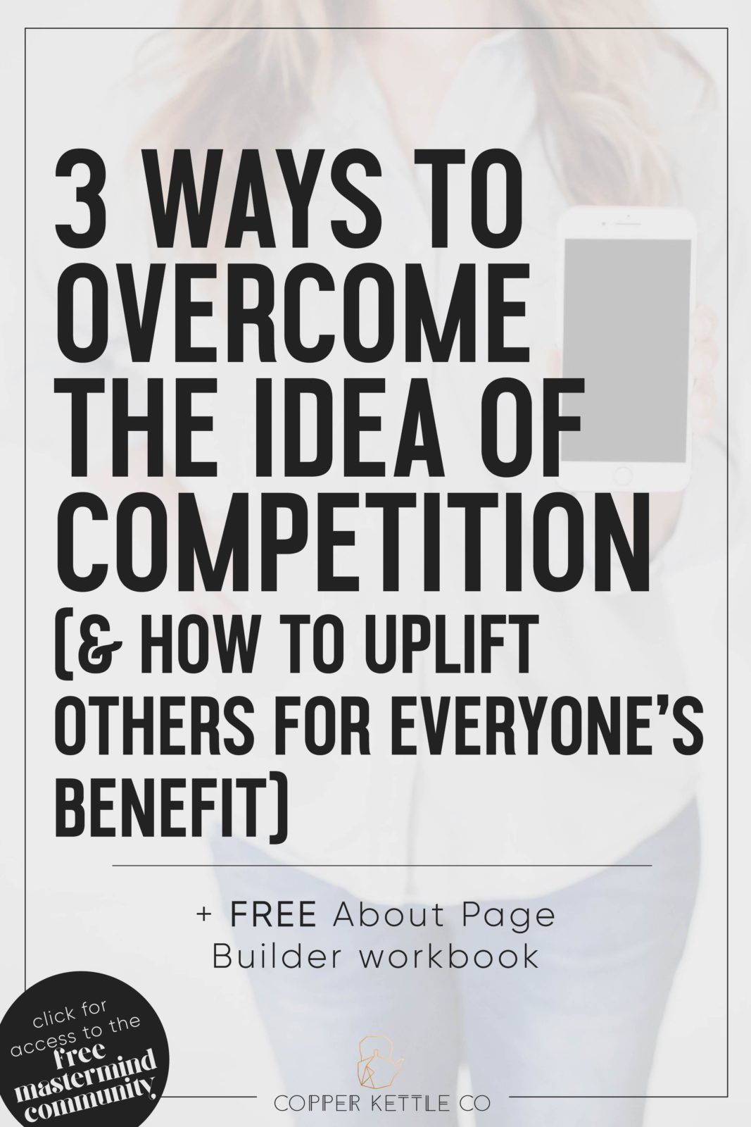 3 Ways to Overcome the Idea of Competition (& How to Instead Uplift ...
