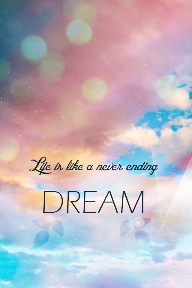 Life is like a never ending dream wallpaper | QUOTES & SAYINGS ...