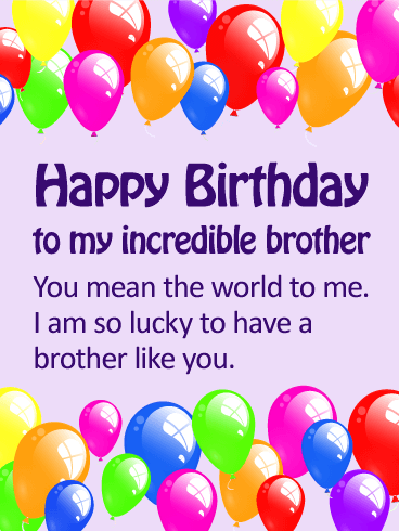 To My Incredible Brother Happy Birthday Card Birthday Cards For