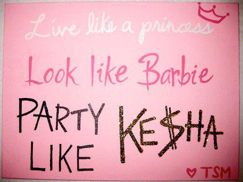 They call me Princess Barbie Ke$ha