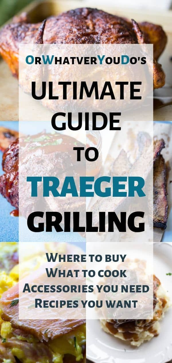 Ultimate Guide To Traeger Wood-Pellet Grills | Tips, Recipes, and more!