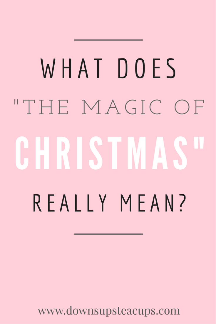 What is the true meaning of Christmas? www.downsupsteacups.com