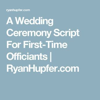 A Wedding Ceremony Script For First Time Officiants