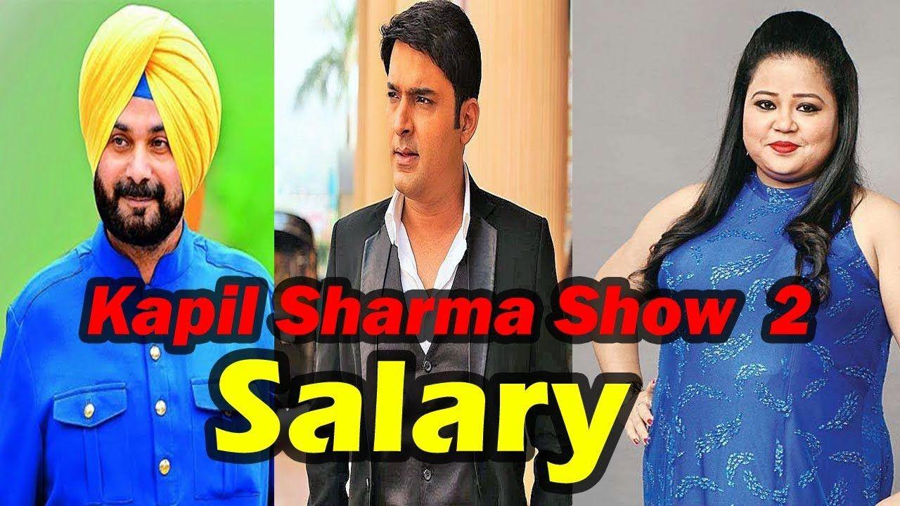 The Kapil Sharma Show Season 2 Star Cast Salary Gastronomia Y Viajes