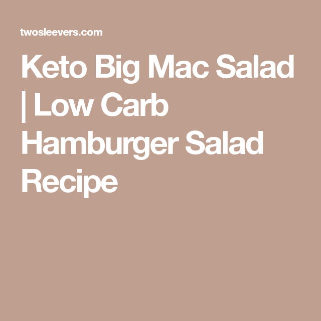 Keto Big Mac Salad | Low Carb Hamburger Salad Recipe