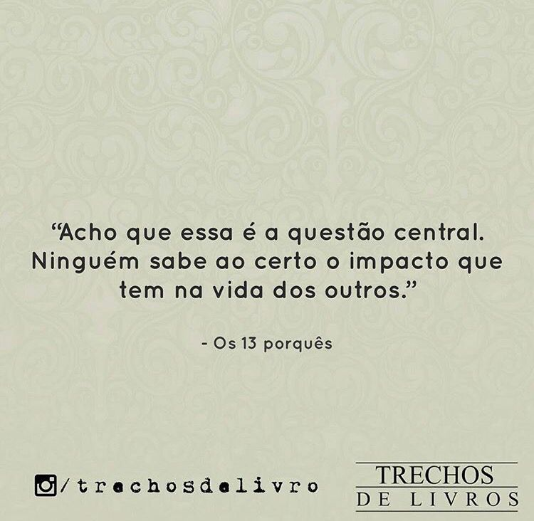 Os Treze Porquês Repim Frases Quotes E Words