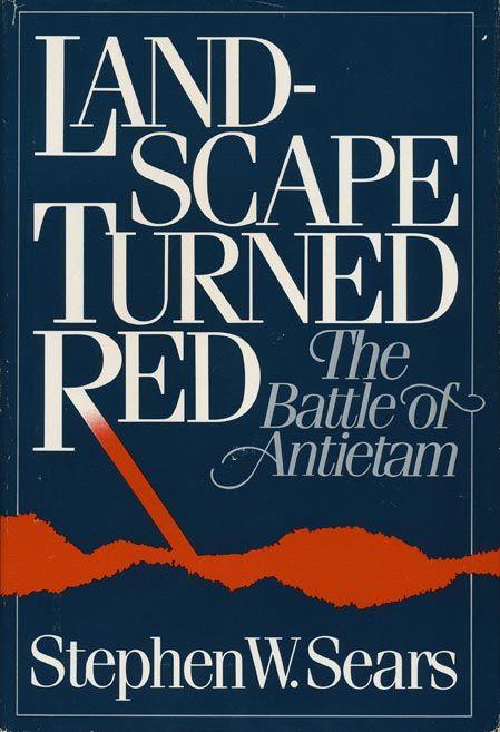 1862 battle of antietam stephen w sears landscape turned red 1862 battle of antietam stephen w sears landscape turned red the fandeluxe Choice Image