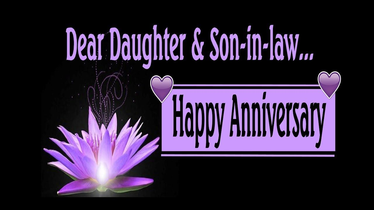 Happy Anniversary To My Daughter Son In Law Happy Anniversary Wishes For Daughter Birthday Wishes For Daughter