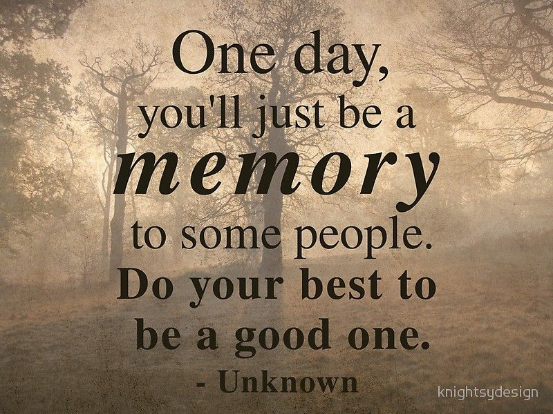 Be A Good Memory Inspirational Quote Poster By Knightsydesign In 2021 Inspirational Quotes Posters Quote Posters Inspirational Quotes