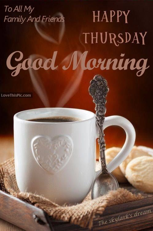 Good Morning Thursday With Images Coffee Love Coffee Lover