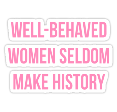 WELLBEHAVED WOMEN SELDOM MAKE HISTORY Sticker Decor Artworks - How to make laptop decals at home