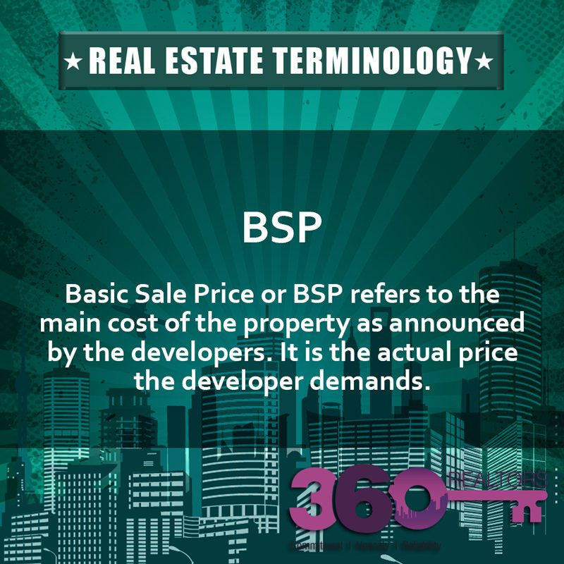 #RealEstateTerminology: BSP - Basic Sale Price or BSP refers to the main cost of the #property as announced by the developers. It is the actual price the developer demands.