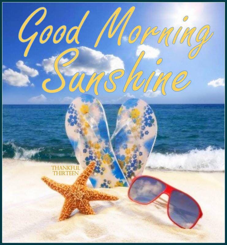 Good Morning Sunshine Summer Quote Morning Good Morning Morning Quotes Good Morning Quotes Morni Good Morning Sunshine Good Morning Greetings Weekend Greetings