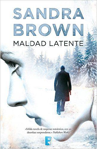 """""""Maldad latente"""" de Sandra Brown"""