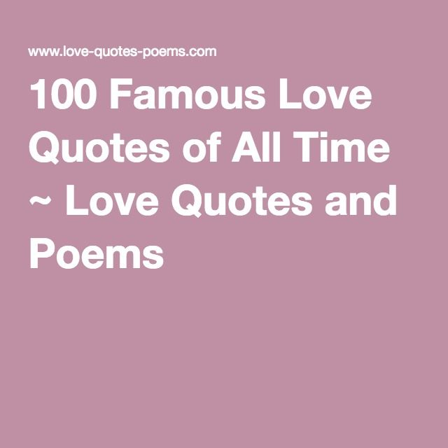 The Top Love Quotes, Sayings And Love Poems By Celebrities And Famous Poets