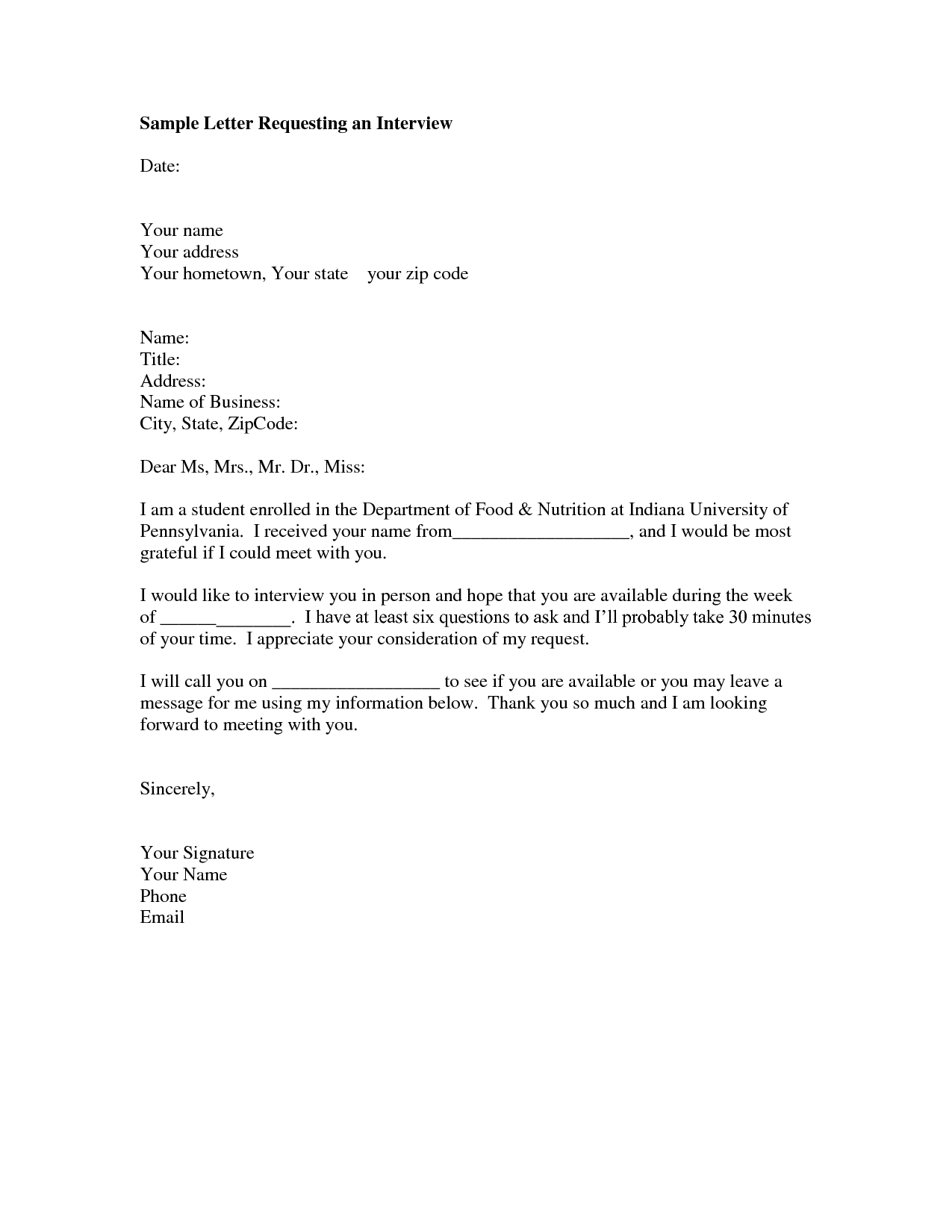 INTERVIEW REQUEST LETTER   Sample Format Of A Letter You Can Use To Request  An Interview With A Prospecitive Employer.