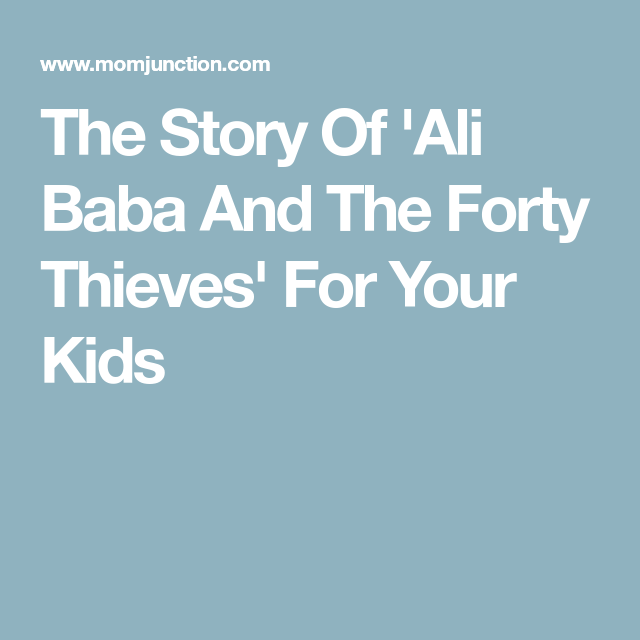 The story of ali baba and the forty thieves for your kids kids the story of ali baba and the forty thieves for your kids ccuart Gallery