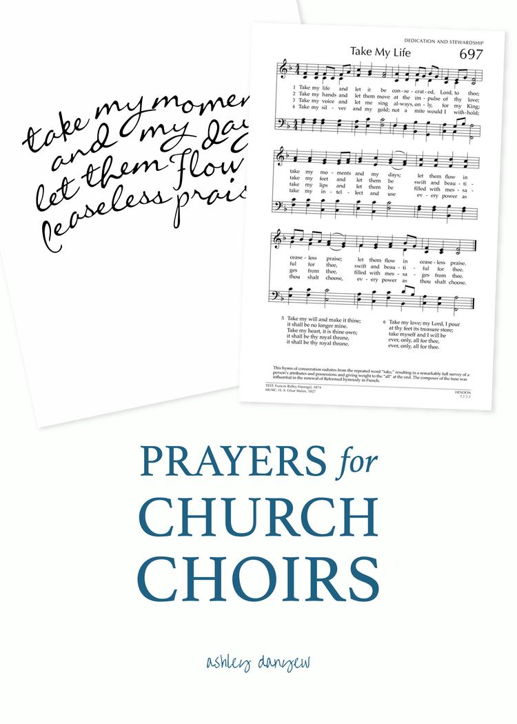 Prayers for Church Choirs Aldersgate UMC Prayer for