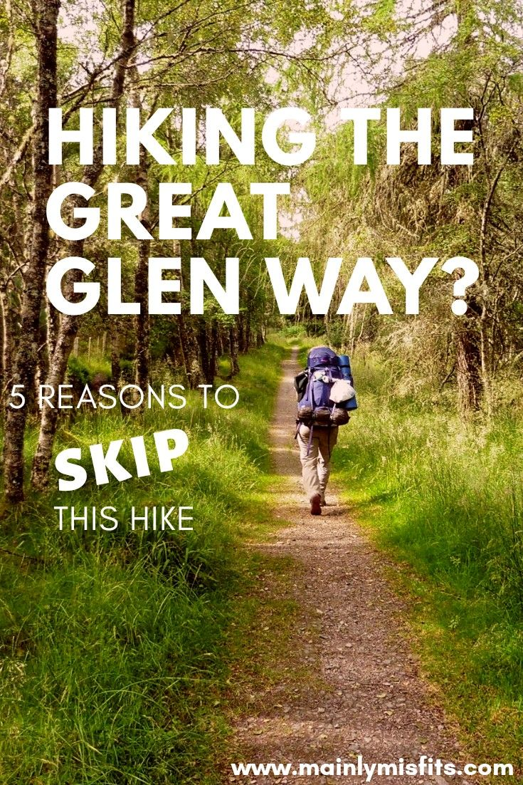 5 Reasons to Skip Hiking the Great Glen Way in Scotland in