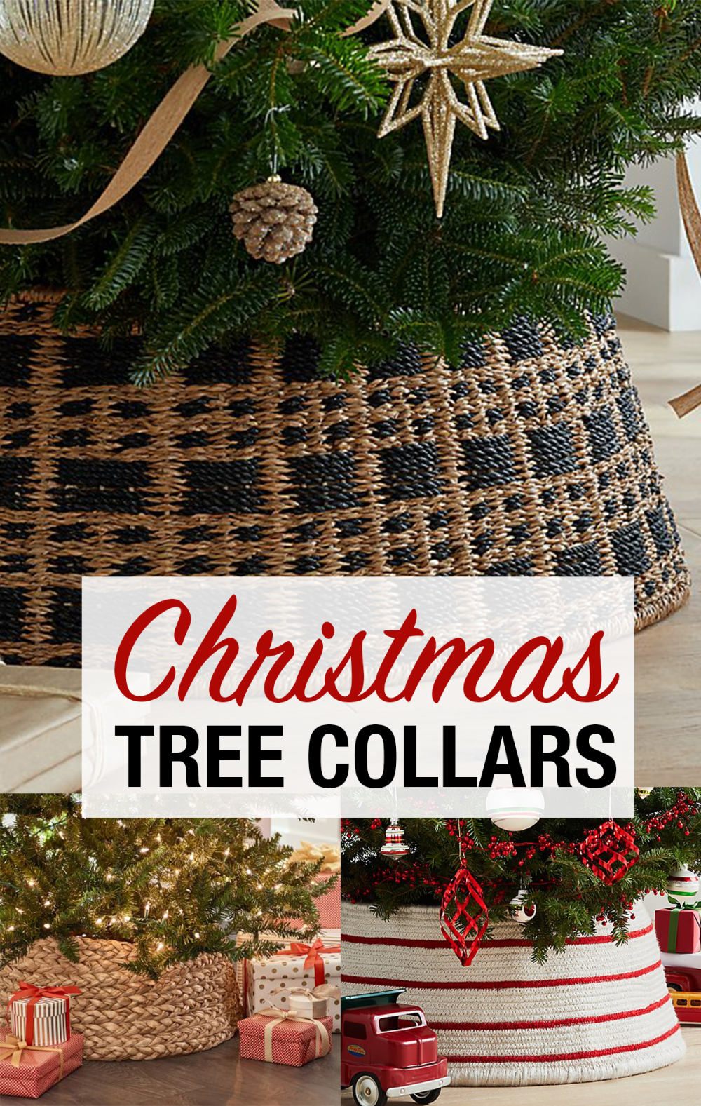 Christmas tree collars and baskets for every budget. Metal, woven and plastic tree collars. #SeasonalDecor #ChristmasTree #ChristmasDecor