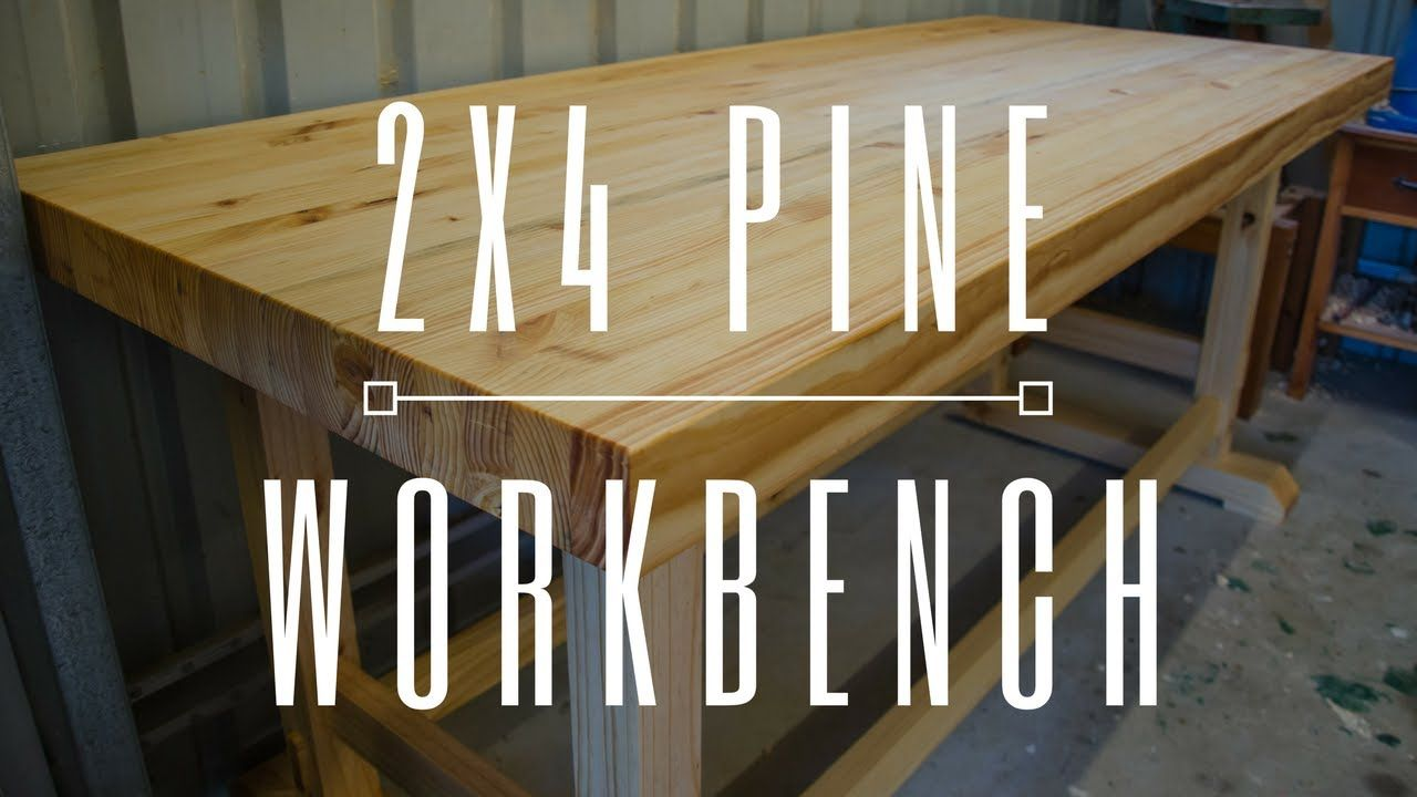 Laminated Pine Workbench From 2x4 S Woodworking Youtube Woodworking Bench Used Woodworking Tools Woodworking Equipment